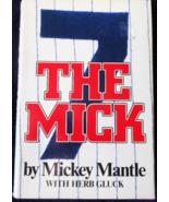 The Mick by Mickey Mantle-N.Y. Yankees Baseball-1985 - 1st Ed. Hardback Bo - $8.95