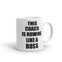 This Coach Is Rowing Like A Boss Funny Gift Idea Coffee Mug - $17.97