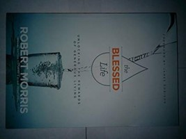 The Blessed Life: Unlocking the Rewards of Generous Living by Morris, Ro... - $26.99