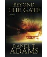 Beyond The Gate [Paperback] Adams, Daniel T. - $9.89