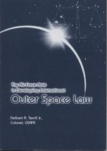 The Air Force Role in Developing International Outer Space Law [Oct 19, ... - $35.75