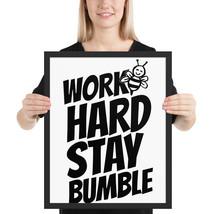 Work hard  stay bumble fun 16x 20 poster - $49.95