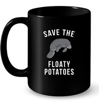 Save The Floaty Potatoes Ceramic Mug   Funny Manatee Ceramic Mugs - $13.99+