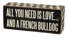 All You Need is Love and a French Bulldog Box Sign Primitives Kathy Fren... - $10.75