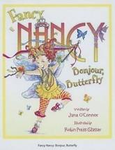 Fancy Nancy: Bonjour, Butterfly Children's Book
