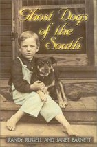 Ghost Dogs of the South Russell, Randy and Barnett, Janet - $38.56