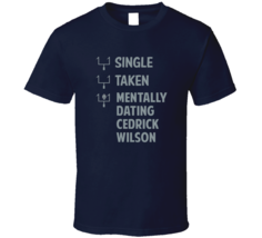 Cedrick Wilson Single Taken Dating Dallas Football Fan T Shirt - $20.99+