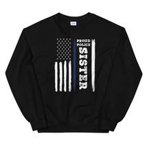 I Back The Blue Proud Police Sister Thin Blue Line Unisex Sweatshirt - $29.99+
