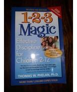 1 2 3 Magic Effective Discipline for Children 2-12 by Thomas W Phelan, PhD  - $9.89