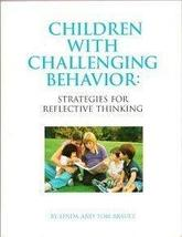 Children With Challenging Behavior: Strategies For Reflective Thinking [Unknown  image 1