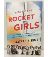Rise of the Rocket Girls : The Women Who Propelled Us, from Missiles to ... - $15.79