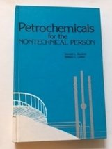 Petrochemicals for the Nontechnical Person [Hardcover] Burdick, Donald L.
