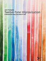 Twelve-Tone Improvisation: A Method for Using Tone Rows in Jazz, Book & ... - $30.34