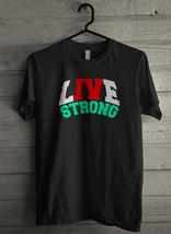 Live Strong - Custom Men's T-Shirt (4804) - $19.13+