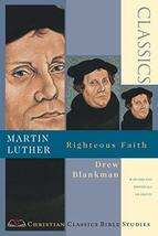 Martin Luther: Righteous Faith (Christian Classics Bible Studies) [Paperback] Bl