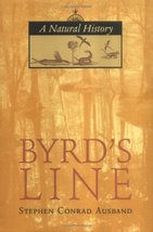 Byrd's Line: A Natural History [Hardcover] Ausband, Stephen C.