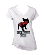 FRENCH BULLDOG - OFFICIAL WALKER - NEW WHITE COTTON LADY TSHIRT - $19.50