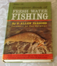COMPLETE BOOK OF FRESHWATER FISHING by P. Allen Parsons, Ilustrations b... - $12.50