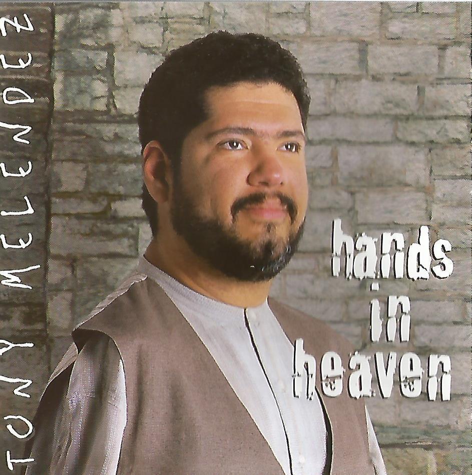 Hands in heaven by tony melendez1