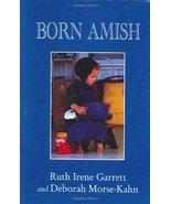 Born Amish Garrett, Ruth Irene and Morse-Kahn, Deborah - $12.99