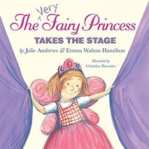 The Very Fairy Princess Takes the Stage [Hardcover] [May 03, 2011] Andre... - $5.91