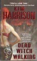 Dead Witch Walking  By Kim Harrison - $3.50