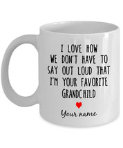 [Personalized] I Love say I'm Your Favorite Grandchild-Gift Mug for Gran... - $18.95+