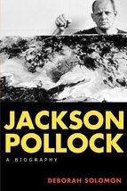 Jackson Pollock: A Biography [Paperback] Solomon, Deborah