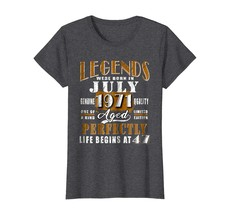 Dad Shirts - Legends Were Born In July 1971 - 47th Birthday Gift Shirt W... - $19.95+