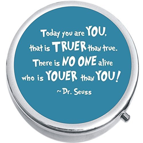 Dr Seuss Quote Be You Medicine Vitamin Compact Pill Box - $9.78