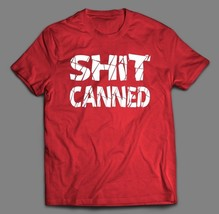 "Funny Valentines Day ""Sh*T Canned"" T-SHIRT* Old Skool* Many Sizes *Full Front* - $21.77+"
