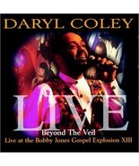 Beyond the Veil: Live at Bobby Jones Gospel XIII [Audio CD] Coley, Daryl - $16.95