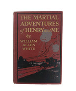 Vintage 1918 The Martial Adventures Of Henry And Me By William Allen Whi... - $42.03