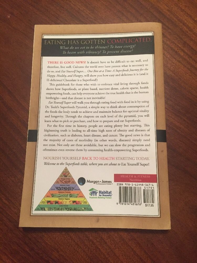 Eat Yourself Super One Bite at a Time: A Superfoods Journey for the Happy,...