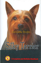 Silky Terrier :   Judith Tabler : New Hardcover - Terriers @ZB - $12.95