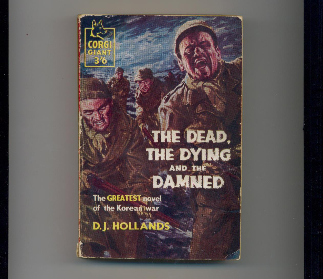 Hollands - THE DEAD, DYING & DAMNED - 1958 - Korean War