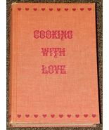 Cooking With Love by Florence Kerr Hirschfeld 1965 - $2.00