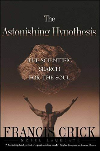 Astonishing Hypothesis: The Scientific Search for the Soul [Paperback] Francis C