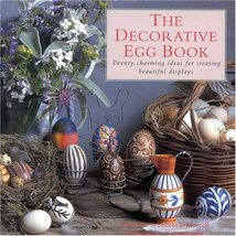 The Decorative Egg Book: Twenty Charming Ideas for Creating Beautiful Di... - $3.71