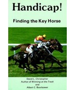 Handicap! Finding the Key Horse - David L. Christopher and Albert C.Beer... - $9.49
