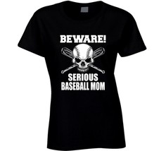 Beware Serious Baseball Mom T Shirt Novelty Sports Fashion Gift Funny Te... - $15.81+