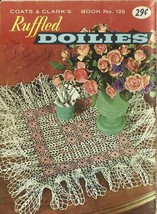 Ruffled Doilies Pattern Book No. 125 Coats and Clark's 1961 Vintage  - $6.99