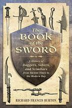 The Book of the Sword: A History of Daggers, Sabers, and Scimitars from ... - $12.86