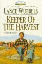Keeper of the Harvest (The Gentle Hills, Book 3) Wubbels, Lance - $3.87
