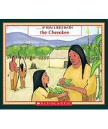 [If You Lived with the Cherokee] (By: Peter Roop) [published: October, 1... - $10.90