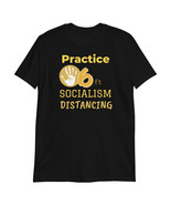Practice 6ft Socialism Distancing T-Shirt | Funny Shirts - $23.00