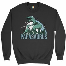 Papasaurus Sweatshirt Father's Day T-Rex Dinosaur Grandpa Funny Daddy Cr... - $20.73+