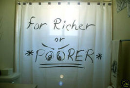 SHOWER CURTAIN romance marriage 4 RICHER OR POORER love - $65.00