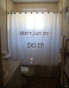 SHOWER CURTAIN inspire Don't Just Try Do It motivate