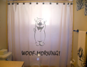 SHOWER CURTAIN humor Woof Morning good wake up call dog